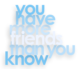 you have more friends than you know